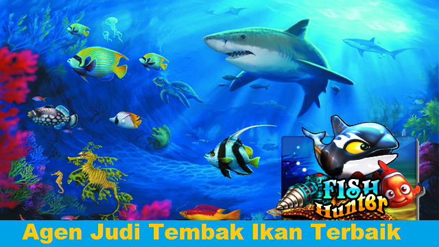 Agen Judi Tembak Ikan Terbaik Indonesia