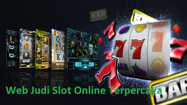 Web Judi Slot Online Terpercaya