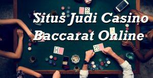 Situs Judi Casino Baccarat Online