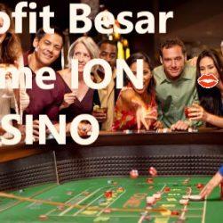 Mau Dapat Uang Banyak Mainkan Judi Ion Casino Ini